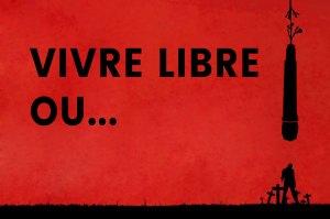 Vivre libre ou mourir – Bérurier Noir – VIVEZ !