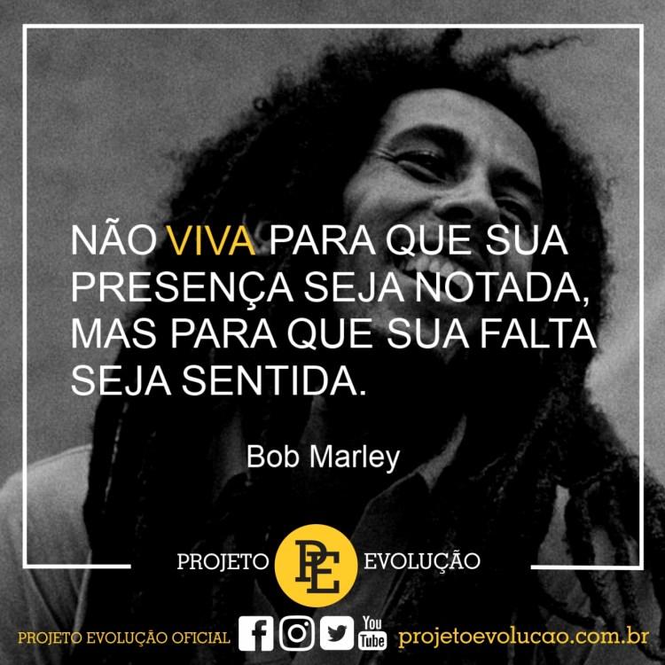 50 Frases Motivacionais Do Bob Marley Projeto Evolução