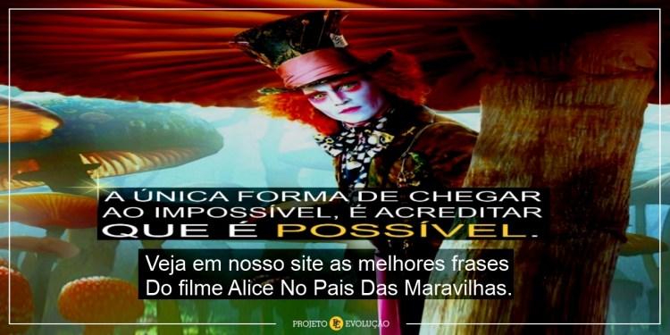 Frases Alice No Pais Das Maravilhas 41 Frases