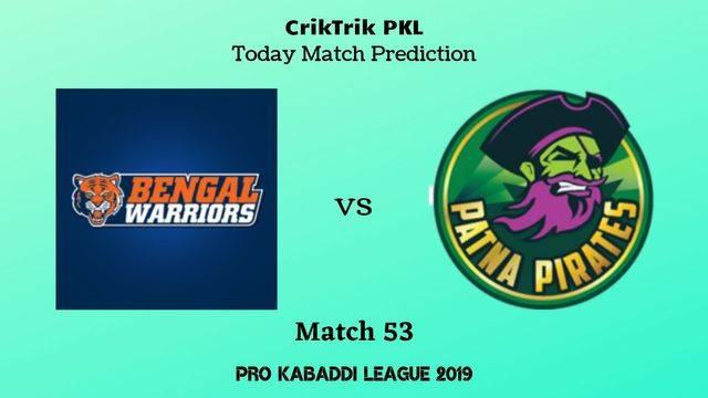 bengal vs patna match53 - Bengal Warriors vs Patna Pirates Today Match Prediction - PKL 2019