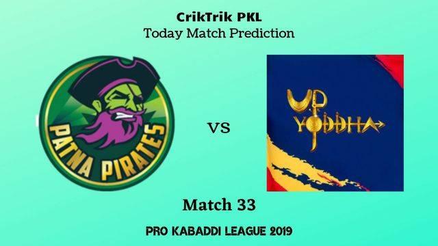 patna vs up match33 - Patna Pirates vs UP Yoddha Today Match Prediction - PKL 2019