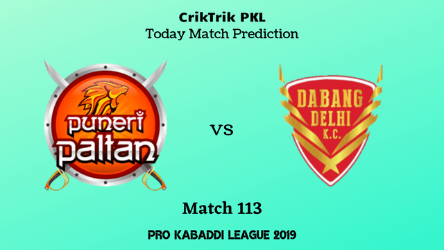 pune vs delhi match113 prediction - Puneri Paltan vs Dabang Delhi Today Match Prediction - PKL 2019