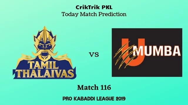 tamil vs mumbai match116 prediction - Tamil Thalaivas vs U Mumba Today Match Prediction - PKL 2019
