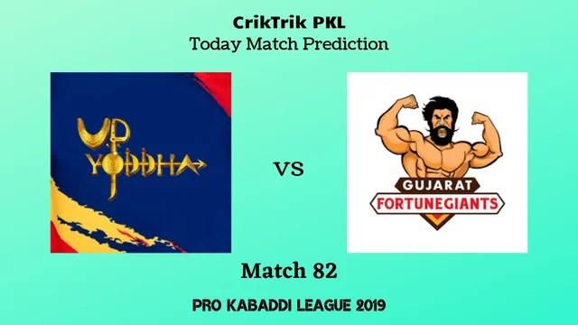 up vs gujarat match82 - UP Yoddha vs Gujarat Fortunegiants Today Match Prediction - PKL 2019