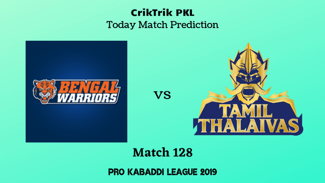 bengal vs tamil match128 prediction - Bengal Warriors vs Tamil Thalaivas Today Match Prediction - PKL 2019
