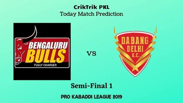 bengaluru vs delhi 1st semi final - Bengaluru Bulls vs Dabang Delhi, Semi-Final 1, Today Match Prediction - PKL 2019