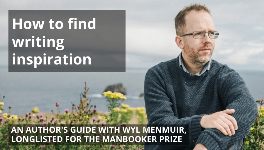 Find your writing inspiration with Wyl Menmuir
