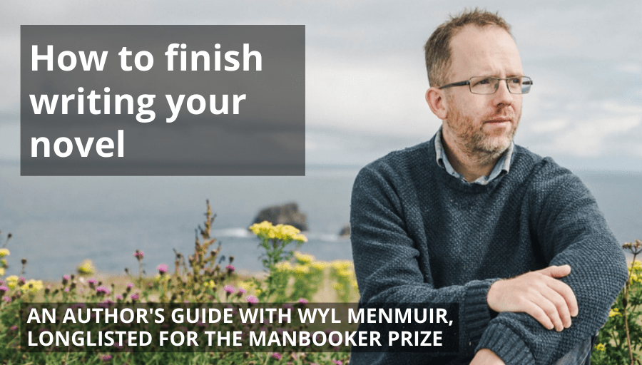 Finish writing your novel with Wyl Menmuir