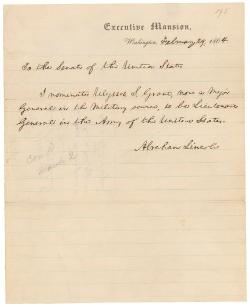 President Abraham Lincoln's nomination of Ulysses S. Grant to be Lieutenant General of the Army, February 29, 1864. (National Archives Identifier 306310)