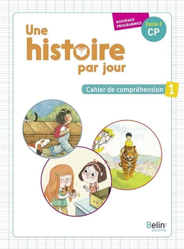 Une Histoire Par Jour Cp : histoire, Histoire, Cycle, Cahier, Compréhension, Nouveaux, Programmes, Distribution, Prologue
