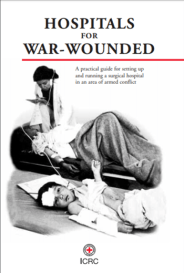 ICRC Hospitals for War-Wounded A Practical Guide for Setting Up and Running a Surgical Hospital in an Area of Armed Conflict