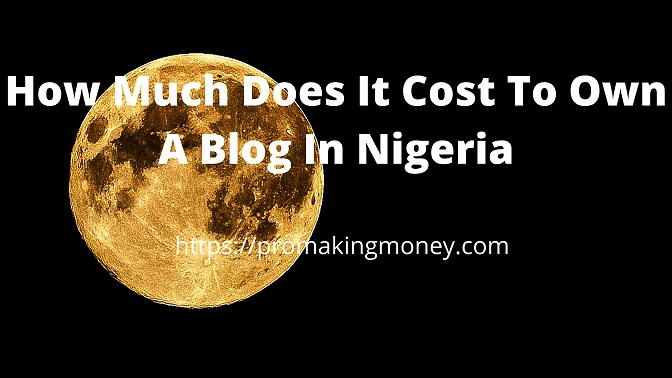 How much does it cost to own a blog in Nigeria