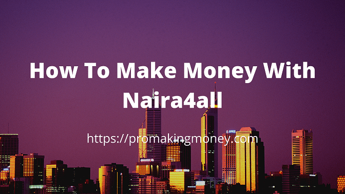 How to make money with naira4all