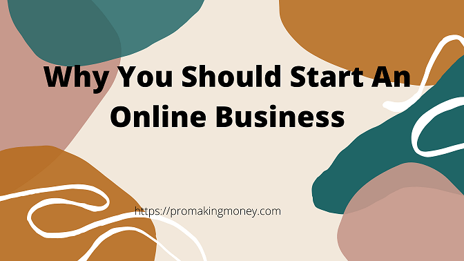 Why you should start an online business