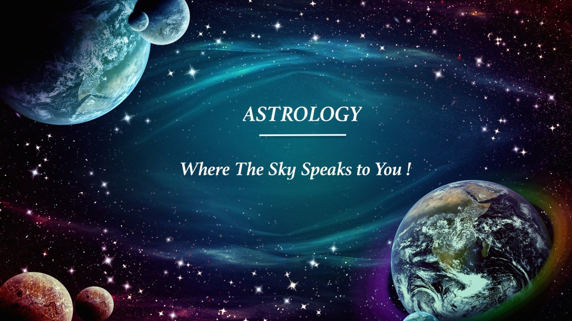 Astrology – Where The Sky Speaks to You!