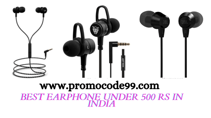 Best Earphone under Rs 500 in India