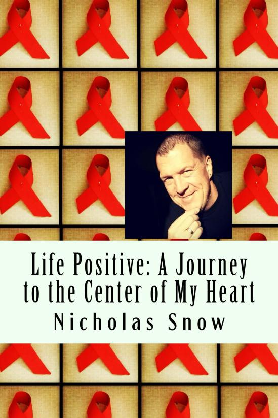 Life Positive: A Journey to the Center of My Heart