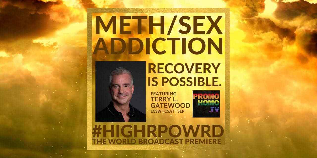 METH/SEX ADDICTION: Recovery is Possible!