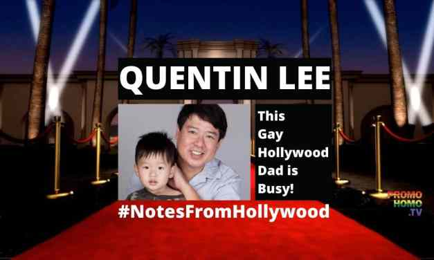 """GAY HOLLYWOOD DAD"" QUENTIN LEE STAYING BUSY"