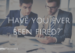 """""""Have you ever been fired-"""""""
