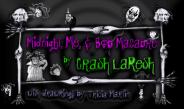 MIDNIGHT, ME & BOB MACABRE