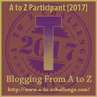 #AtoZChallenge (April 2017) — T!