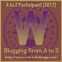 #AtoZChallenge (April 2017) — W!