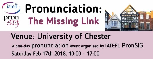 IATEFL PronSIG poster for event in the beautiful city of Chester on February 17th, 2018.