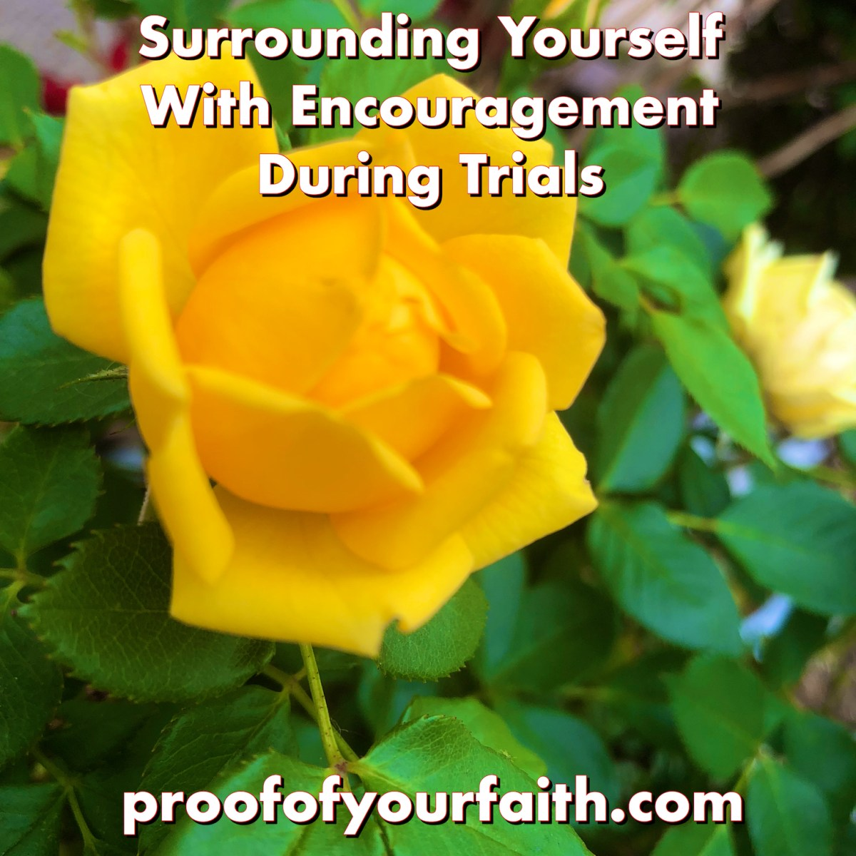 Surrounding Yourself With Encouragement During Trials