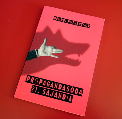 Die Bibliothek Propastops: Propagandakrieg im 21. Jahrhundert