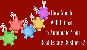 How Much Will it Cost to Automate Your Real Estate Business?