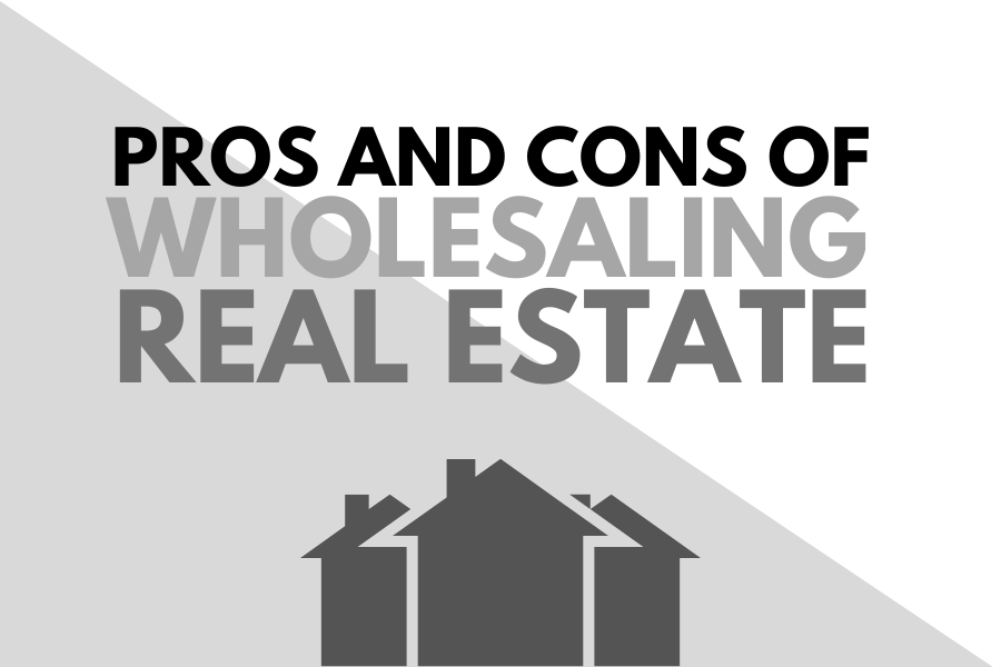 pros and cons of real estate wholesaling