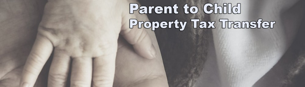 California Proposition 58 - Parent to Child Property Tax Transfer