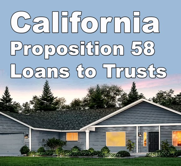 Loans to Irrevocable Trusts for Proposition 58