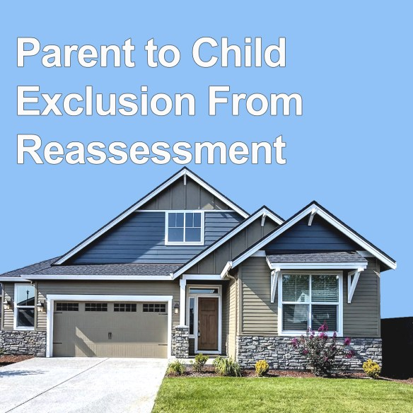 Parent to Child Exclusion From Reassessment
