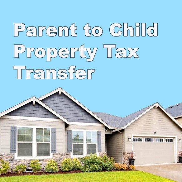 Parent to Child Property Tax Transfer in California