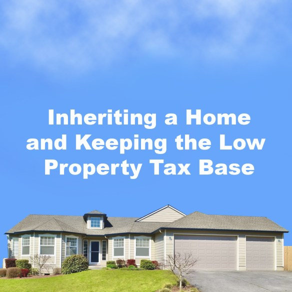 Inheriting a Home and Keeping the Property Tax Base