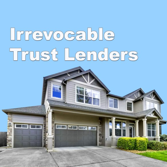 Irrevocable Trust Lenders