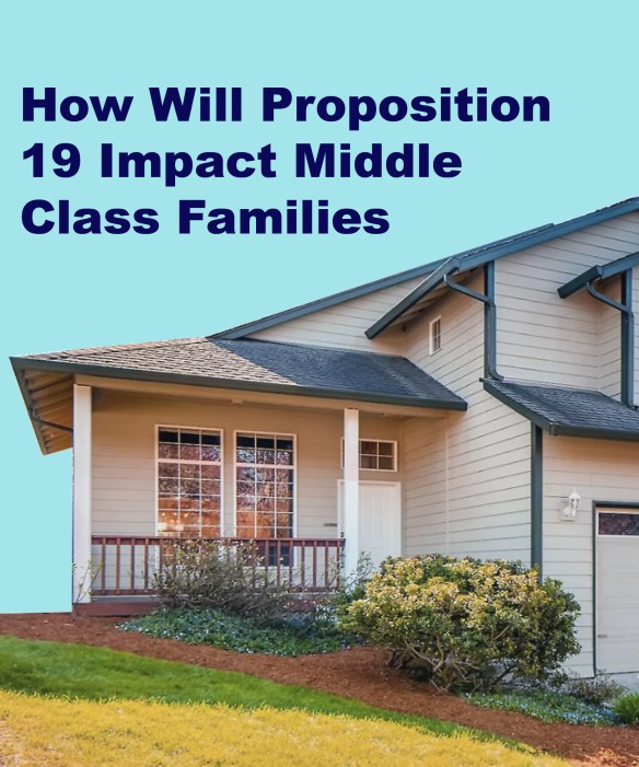 How Will Proposition 19 Impact Middle Class Families in California