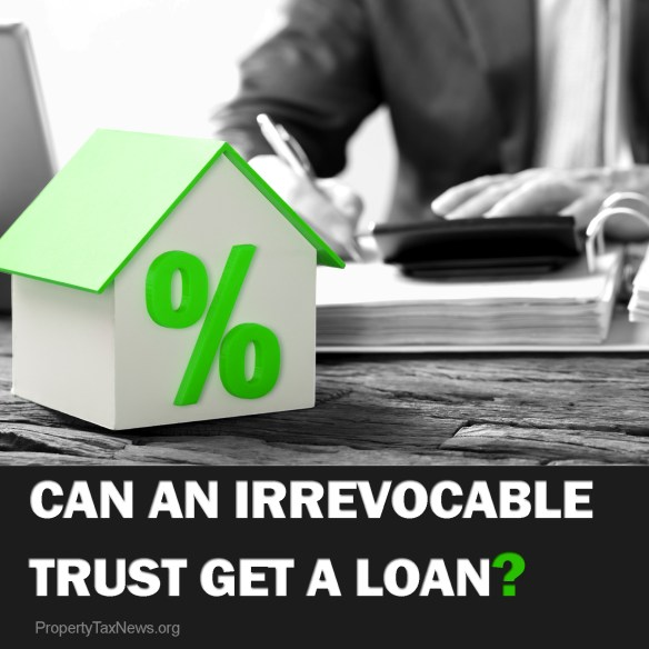 Can An Irrevocable Trust Get A Loan