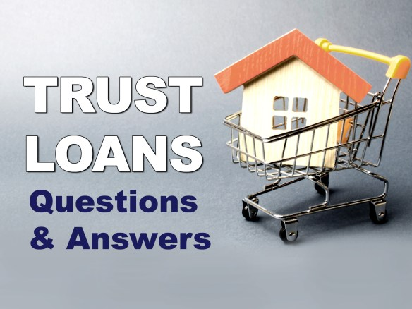 Trust Loan Question and Answers