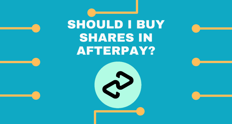 Should I Buy Afterpay Shares