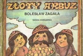 Bolesław Zagała. Złoty аrbuz, перевод методом Франка