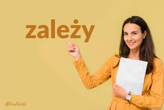 """Употребление слова """"zależy"""" в польском языке"""