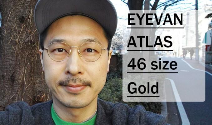 EYEVAN / ATLAS / Gold / 46 size / ¥31,000+tax