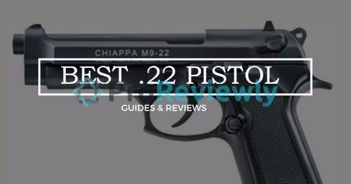 Best 22 Pistol Reviews In 2017