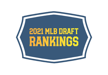 2021 MLB Draft Rankings