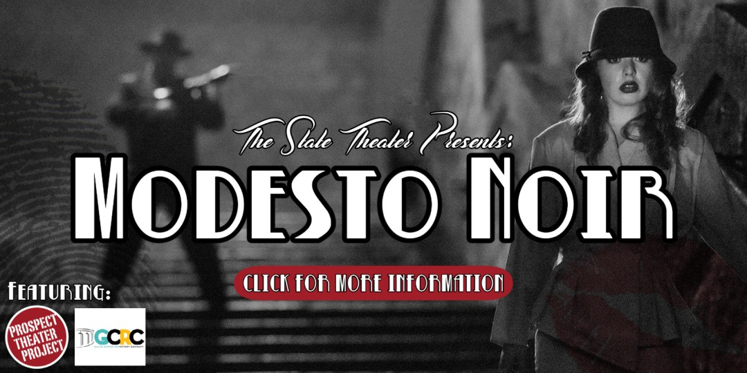 the state theater presents modesto noir prospect theater project gallo center for the art