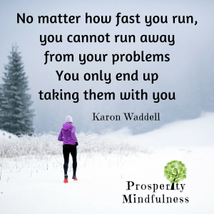 No matter how fast you run#2.prosperitymindfulness.314
