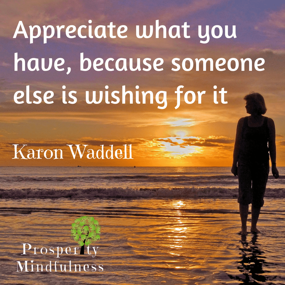 Appreciate What You Have 10 Amazing Quot...